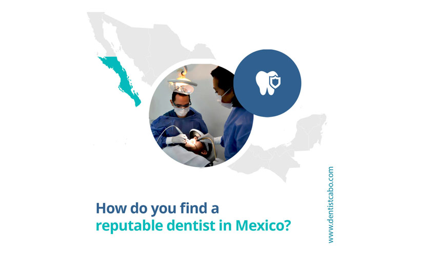 How do you find a reputable dentist in mexico?